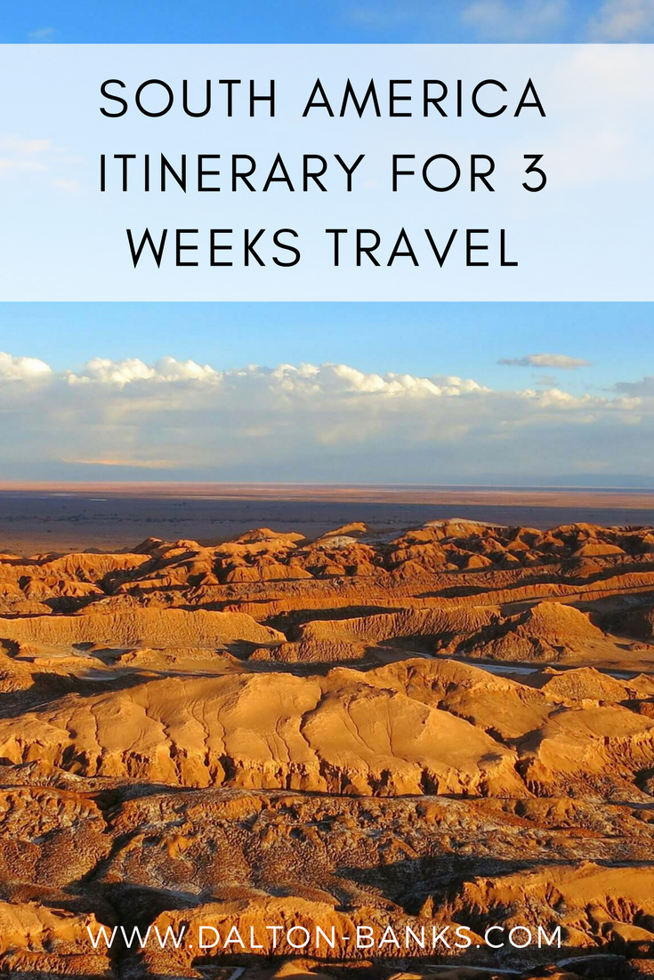 Travel inspiration for 3 week travel itinerary for South America