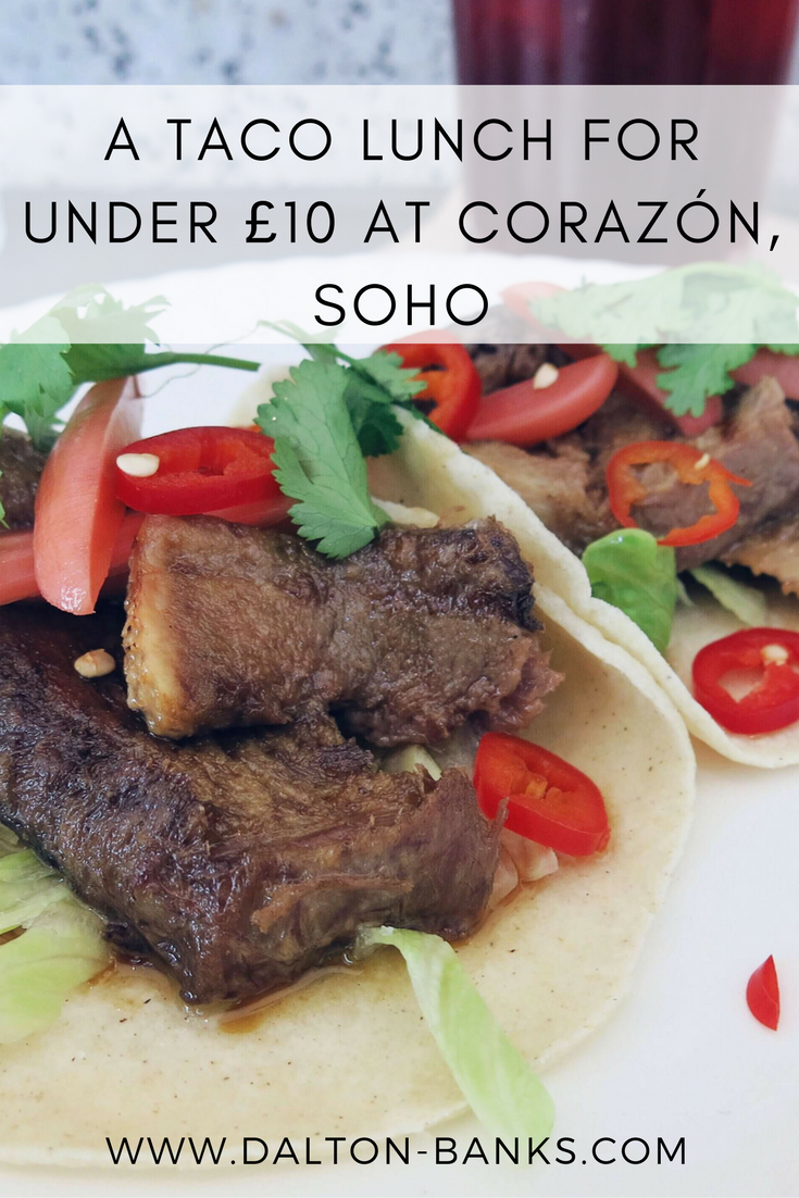 A taco lunch for under £10 in the heart of Soho at Corazón, London.