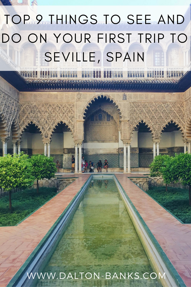 Top 9 Things To See And Do On Your First Trip To Seville, Spain
