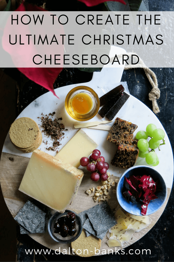 How To Create The Ultimate Christmas Cheeseboard.