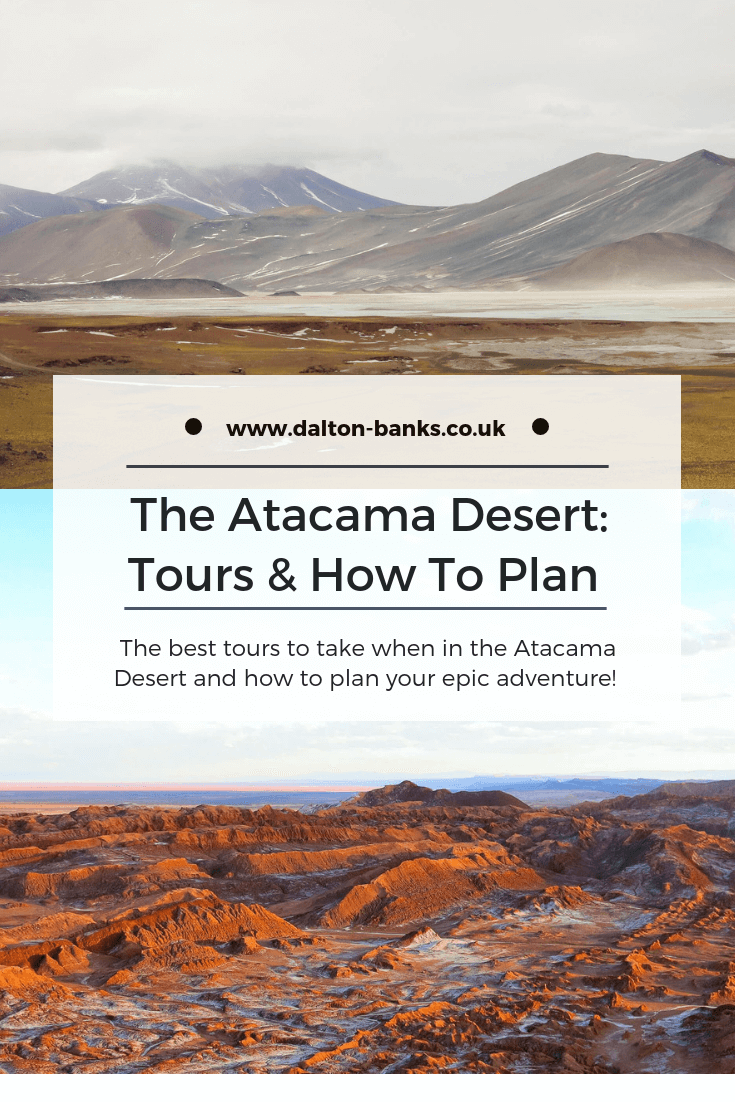 A guide to the different Atacama desert tours. Chile. How to plan your trip to northern Chile. Adventure travel.